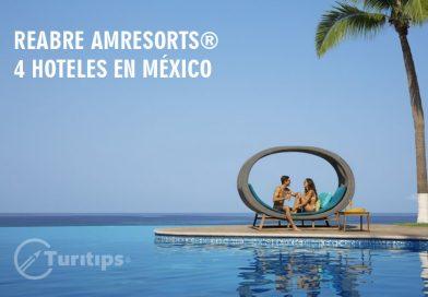 Reabre AMResorts cuatro hoteles en México